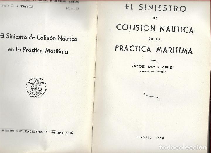 Libros antiguos: EL SINIESTRO DE COLISION NAUTICA en LA PRACTICA MARITIMA 1958 Mº Marina ,Jose M Garibi - Foto 2 - 194228235