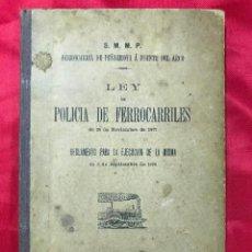 Libros antiguos: LEY DE POLICIA DE FERROCARRILES - FERROCARRIL DE PEÑARROYA A FUENTE DEL ARCO, CÓRDOBA 1895, 100EJ. Lote 194283318