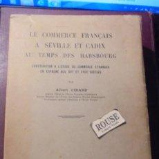 Libros antiguos: SEVILLA / CADIZ - LE COMMERCE FRANÇAIS A SÉVILLE ET CADIX AU TEMPS DES HABSBOURG CONTRIBUTION A L'ÉT. Lote 194307660