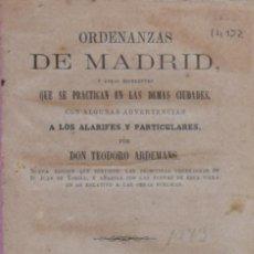 Libros antiguos: ORDENANZAS DE MADRID Y OTRAS DIFERENTES QUE SE PRACTICAN EN LAS DEMÁS CIUDADES... - TEODORO ARDEMANS. Lote 194322245