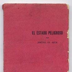 Libros antiguos: JIMÉNEZ DE ASÚA, L. EL ESTADO PELIGROSO. NUEVA FÓRMULA PARA EL TRATAMIENTO PENAL Y PREVENTIVO. 1922.. Lote 194393621