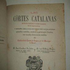 Libros antiguos: LAS CÓRTES CATALANAS. ESTUDIO JURÍDICO Y COMPARATIVO DE SU ORGANIZACIÓN. 1876.. Lote 194511588
