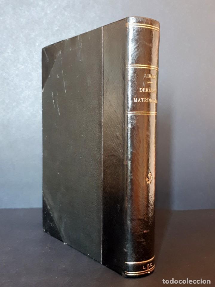 Libros antiguos: DERECHO MATRIMONIAL DE LOS ESTADOS EUROPEOS Y SUS COLONIAS, TOMO 1. J. HAHN. BARCELONA- 1907 - Foto 2 - 194589976
