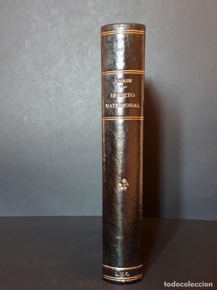 Libros antiguos: DERECHO MATRIMONIAL DE LOS ESTADOS EUROPEOS Y SUS COLONIAS, TOMO 1. J. HAHN. BARCELONA- 1907 - Foto 3 - 194589976