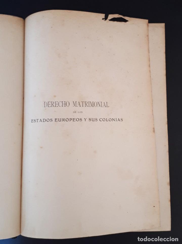 Libros antiguos: DERECHO MATRIMONIAL DE LOS ESTADOS EUROPEOS Y SUS COLONIAS, TOMO 1. J. HAHN. BARCELONA- 1907 - Foto 5 - 194589976