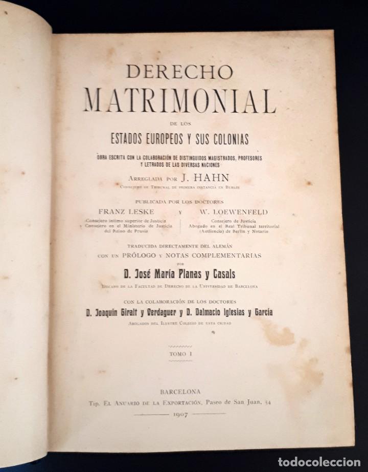 Libros antiguos: DERECHO MATRIMONIAL DE LOS ESTADOS EUROPEOS Y SUS COLONIAS, TOMO 1. J. HAHN. BARCELONA- 1907 - Foto 6 - 194589976