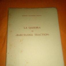Libros antiguos: LA QUIEBRA DE BARCELONA TRACTION - MANUEL ESCOBEDO DUATO - EDICIÓN DE 1957. Lote 194725227