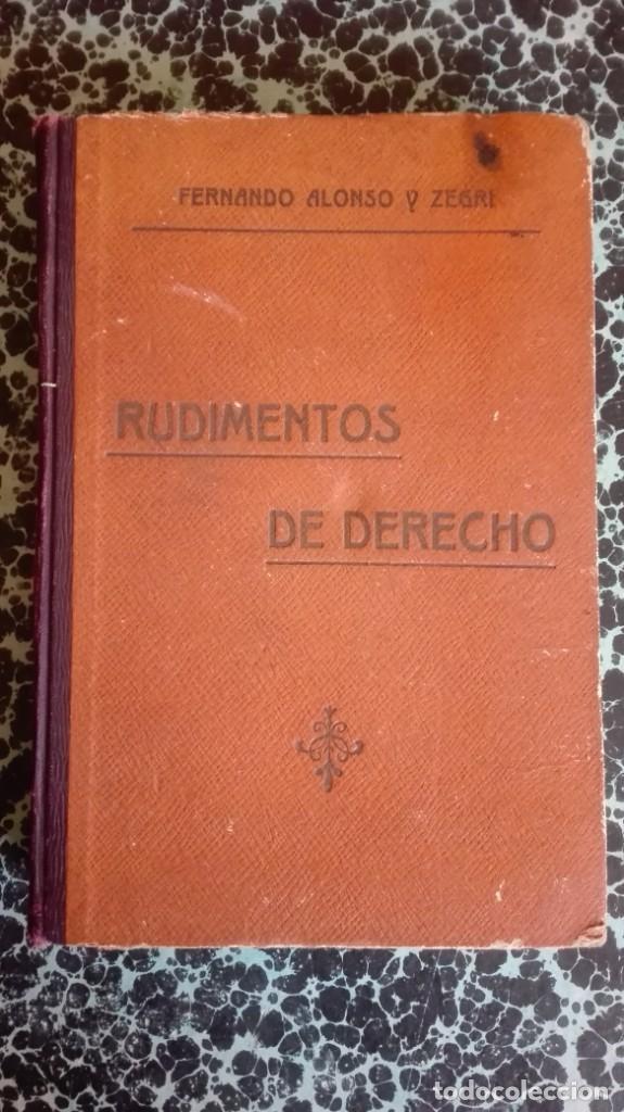 RUDIMENTOS DE DERECHO 1916 FERNANDO ALONSO Y ZEGRI (Libros Antiguos, Raros y Curiosos - Ciencias, Manuales y Oficios - Derecho, Economía y Comercio)
