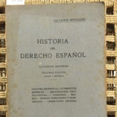 Libros antiguos: HISTORIA DEL DERECHO ESPAÑOL, SALVADOR MINGUIJON, 1921. Lote 194862900