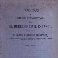 Libros antiguos: CÓDIGOS O ESTUDIOS FUNDAMENTALES SOBRE EL DERECHO CIVIL ESPAÑOL - BENITO GUTIÉRREZ FERNÁNDEZ. Lote 194883216