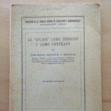 Libros antiguos: LA OPCIÓN COMO DERECHO Y COMO CONTRATO. MENGUAL Y MENGUAL. 1ª EDICIÓN. 1936. Lote 195094470