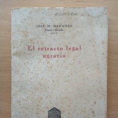 Libros antiguos: EL RETRACTO LEGAL AGRARIO. JOSE M MENGUAL. 1935. Lote 195094982