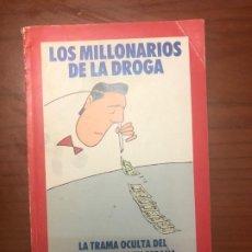 Libros antiguos: LOS MILLONARIOS DE LA DROGA. LA TRAMA OCULTA DEL NARCOTRÁFICO EN ESPAÑA.. Lote 195156351