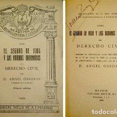 Libros antiguos: OSSORIO, ANGEL. EL SEGURO DE VIDA Y LAS NORMAS ORDINARIAS DEL DERECHO CIVIL. 1930.. Lote 195175696
