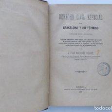 Libros antiguos: LIBRERIA GHOTICA. JUAN MALUQUER. DERECHO CIVIL ESPECIAL BARCELONA Y SU TÉRMINO.1889.PRIMERA EDICIÓN. Lote 195180945
