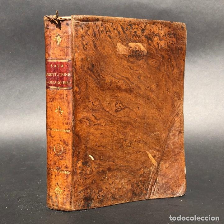 1820 - JUAN SALA - ILUSTRACIÓN DEL DERECHO REAL DE ESPAÑA - PEGO (Libros Antiguos, Raros y Curiosos - Ciencias, Manuales y Oficios - Derecho, Economía y Comercio)