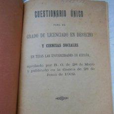 Libros antiguos: CUESTIONARIO ÚNICO PARA EL GRADO DE LICENCIADO EN DERECHO Y CIENCIAS SOCIALES ...1902. Lote 195365700