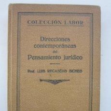 Libros antiguos: LUIS RECASENS SICHES. DIRECCIONES CONTEMPORÁNEAS DEL PENSAMIENTO JURÍDICO. 1929. AUTÓGRAFO. Lote 195461158