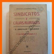 Libros antiguos: SINDICATOS Y CAJAS RURALES : SU ADMINISTRACION Y CONTABILIDAD - LUIS CHALBAUD Y ERRAZQUIN. Lote 195496003