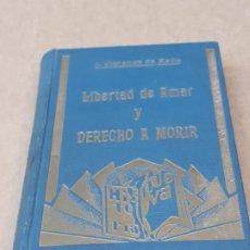 Libros antiguos: LIBERTAD DE AMAR Y DERECHO A MORIR - MADRID 1928. Lote 195632196