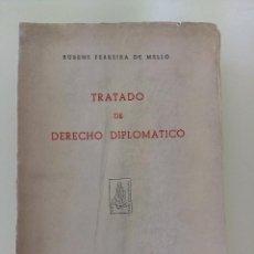 Libros antiguos: TRATADO DE DERECHO DIPLOMÁTICO-RUBENS FERREIRA DE MELLO-ED. C.S.I.D.-1953-TOMO ANTIGUO. Lote 196266240