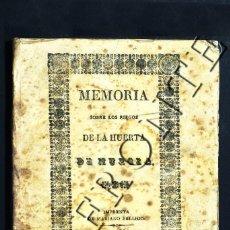 Livres anciens: MEMORIA SOBRE LA POBLACIÓN Y LOS RIEGOS DE LA HUERTA DE MURCIA. RAFAEL DE MANCHA. 1836.. Lote 196390011