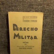 Libros antiguos: DERECHO MILITAR PRÓLOGO JOSE BERMEJO AUDITOR DIVISIÓN FÉLIX TEJEDOR FERNANDO FERREIRO 1938. Lote 197552718