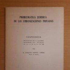 Libros antiguos: CONFERENCIA SOBRE PROBLEMÁTICA JURÍDICA DE LAS URBANIZACIONES PRIVADAS. Lote 197861367