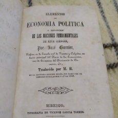 Libros antiguos: 1852. ELEMENTOS DE ECONOMÍA POLÍTICA. JOSÉ GARNIER. MÉXICO. . Lote 199310318