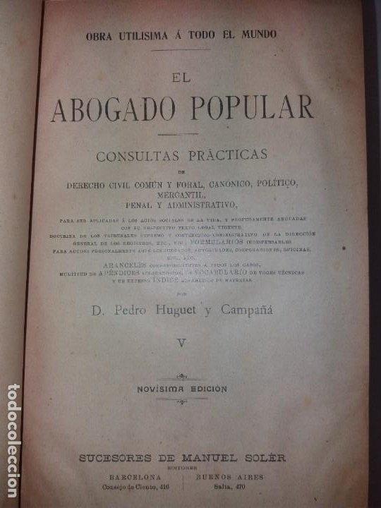 Libros antiguos: EL ABOGADO POPULAR DERECHO LEYES CONSULTAS PRACTICAS 1905 - Foto 2 - 199624891