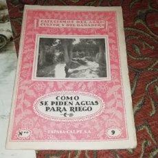 Libros antiguos: CATECISMO DEL AGRICULTOR Y DEL GANADERO. COMO SE PIDEN AGUAS PARA RIEGO. ESPASA CALPE 9. 1931.. Lote 201150370