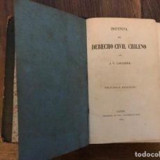 Libros antiguos: INSTITUTA DEL DERECHO CIVIL CHILENO. POR JOSÉ VICTORINO LASTARRIA. 1864. 2ª EDICIÓN. GANTE. Lote 201554531