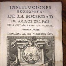 Libros antiguos: 1777. MONFORT. INSTITUCIONES ECONOMICAS DE LA SOCIEDAD DE AMIGOS DEL PAIS VALENCIA.. Lote 201904048