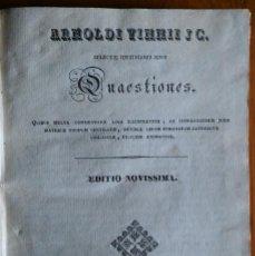 Libros antiguos: QUAESTIONES ARNOLDI VINNII, BARCELONA, 1835. Lote 202260747