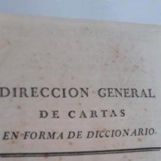 Libros antiguos: DIRECCION GENERAL DE CARTAS EN FORMA DE DICCIONARIO ,TOMO PRIMERO AÑO 1775. Lote 202424901