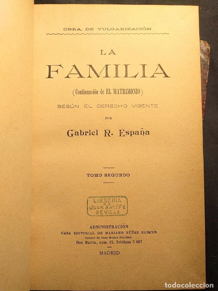 Libros antiguos: El matrimonio. La familia según el derecho vigente. Gabriel R. España. Madrid. 1895 h. 2 vols. - Foto 4 - 203296067