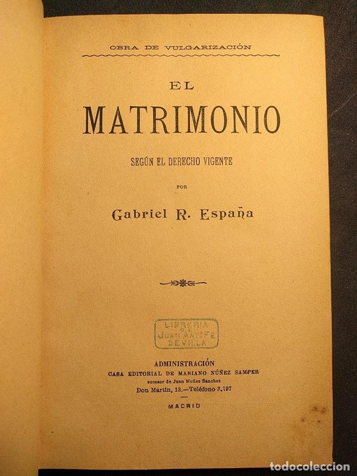 Libros antiguos: El matrimonio. La familia según el derecho vigente. Gabriel R. España. Madrid. 1895 h. 2 vols. - Foto 7 - 203296067