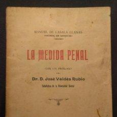 Libros antiguos: LA MEDIDA PENAL. MANUEL DE LASALA LLANAS. PRÓLOGO DEL DR. D. JOSÉ VALDÉS RUBIO. HUESCA. 1898.. Lote 203296075