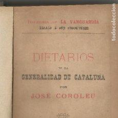 Livres anciens: DIETARIS DE LA GENERALIDAD DE CATALUÑA JOSÉ COROLEU 1889. Lote 204183840