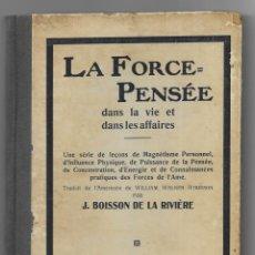 Libros antiguos: FORCE = PENSÉE, LA. DANS LA VIE ET DANS LES AFFAIRES. WALKER ATKINSON, WILLIAM. 1920. Lote 204202671