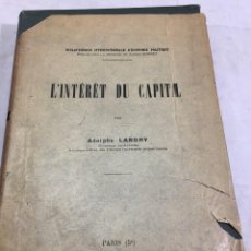 Libros antiguos: L'INTÉRÊT DU CAPITAL 1904 ADOLPHE LANDRY. GIARD BRIERE PARIS. EN FRANCÉS EDICIÓN ORIGINAL. Lote 205021582