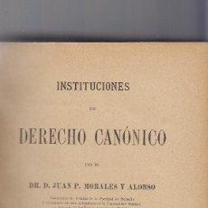 Libros antiguos: DERECHO CANÓNIGO. DR. P. JUAN MORALES Y ALONSO. TOMO I. INPRENTA J. GÓNGORA ÁLVAREZ. 1895. Lote 205158688