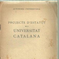 Livres anciens: 3982.- AUTONOMIA UNIVERSITARIA-PROJECTE D`ESTATUT DE LA UNIVERSITAT CATALANA-BARCELONA 1919. Lote 205670566