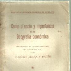 Libros antiguos: 3983.- CAMP D`ACCIO Y IMPORTANCIA DE LA GEOGRAFIA ECONOMICA-ROSSEND SERRA Y PAGES-COMERÇ. Lote 205709456