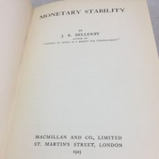 Libros antiguos: MONETARY STABILITY, J.R. BELLERBY 1925 MACMILLAN AND CO. LONDON. IDIOMA INGLÉS. Lote 205711226