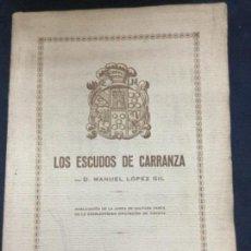 Libros antiguos: LOS ESCUDOS DE CARRANZA - MANUEL LOPEZ GIL -BILBAO 1928 - 45 PAGINAS - 24X17CM. Lote 205808041