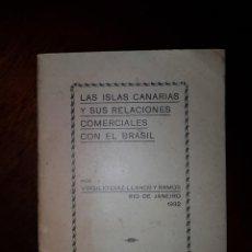 Libros antiguos: LAS ISLAS CANARIAS Y SUS RELACIONES COMERCIALES CON BRASIL - 1932. Lote 205857590