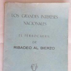 Livres anciens: LOS GRANDES INTERESES NACIONALES - EL FERROCARRIL DE RIBADEO AL BIERZO, LUGO 1928. Lote 206159936