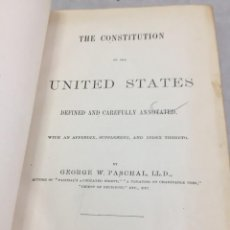 Libros antiguos: THE CONSTITUTION OF THE UNITED STATES DEFINED AND CAREFULLY ANNOTATED GEORGE WASHINGTON PASCHAL 1882. Lote 206253012