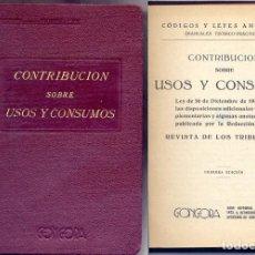 Libros antiguos: CONTRIBUCIÓN SOBRE USOS Y CONSUMOS (CAPÍTULO V DE LA LEY DE REFORMA TRIBUTARIA DE 16-XII-1940).. Lote 207088086